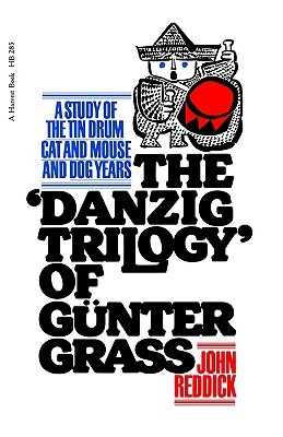 "The ""Danzig Trilogy"" of Günter Grass: A Study of the Tin Drum, Cat and Mouse, and Dog Years"