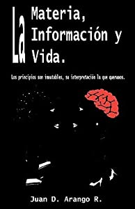 La Materia, La Informaci�n y La Vida.: Los principios son inmutables, su interpretaci�n lo que queramos.