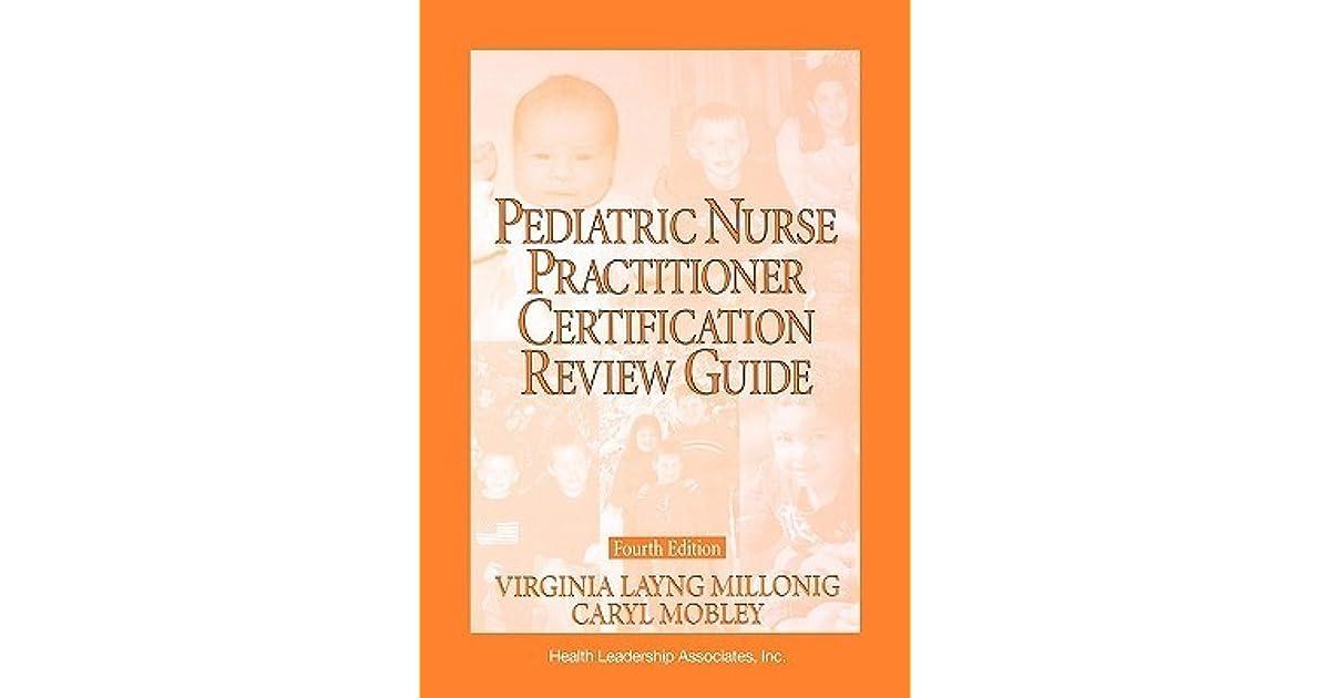 Pediatric Nurse Practitioner Certification Review Guide Editors