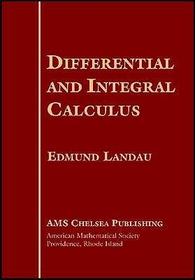 Differential and Integral Calculus by Edmund Landau