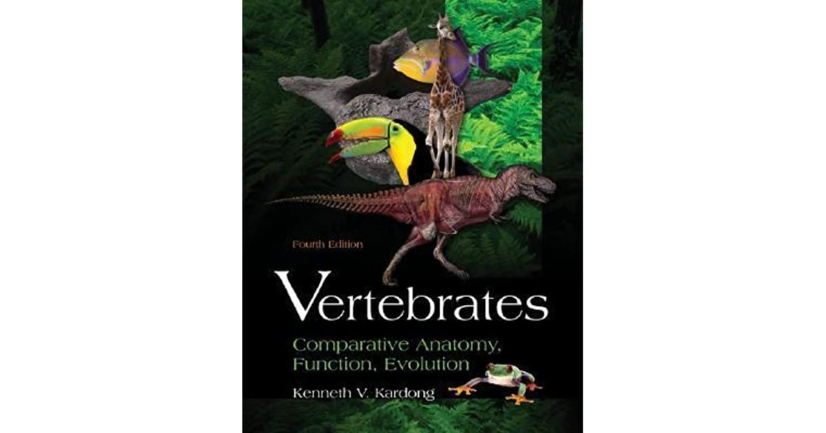 Vertebrates: Comparative Anatomy, Function, Evolution by Kenneth V ...