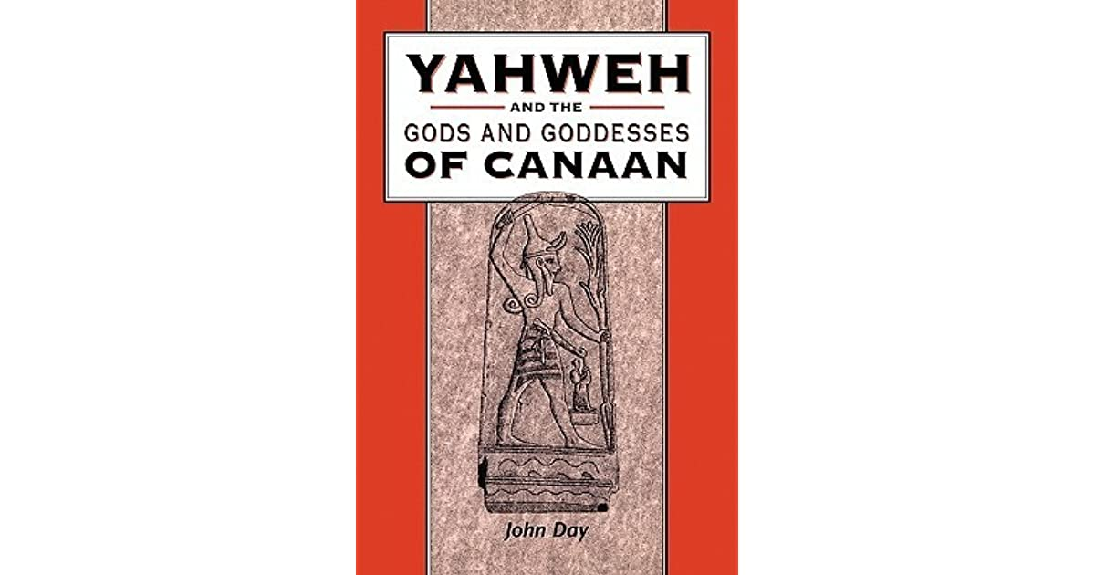 Yahweh and the Gods and Goddesses of Canaan by John Day