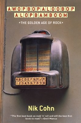 Awopbopaloobop Alopbamboom: The Golden Age of Rock book cover