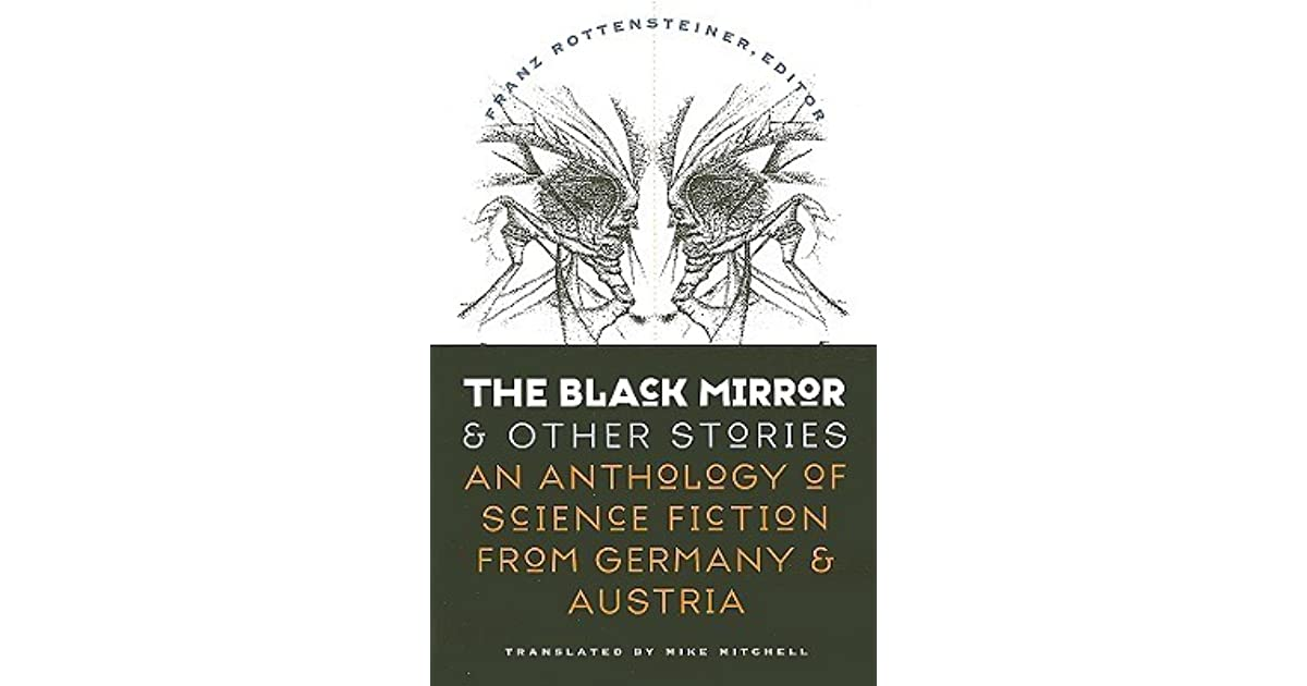 The black mirror and other stories an anthology of science fiction the black mirror and other stories an anthology of science fiction from germany austria by franz rottensteiner fandeluxe Image collections