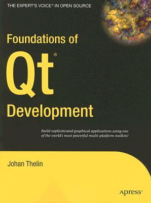 Foundations of Qt Development by Johan Thelin