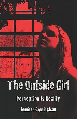The Outside Girl: Perception Is Reality