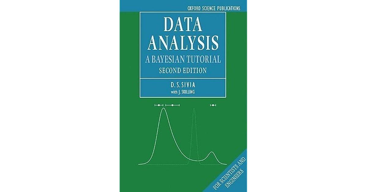 Data Analysis: A Bayesian Tutorial by Devinderjit Singh Sivia