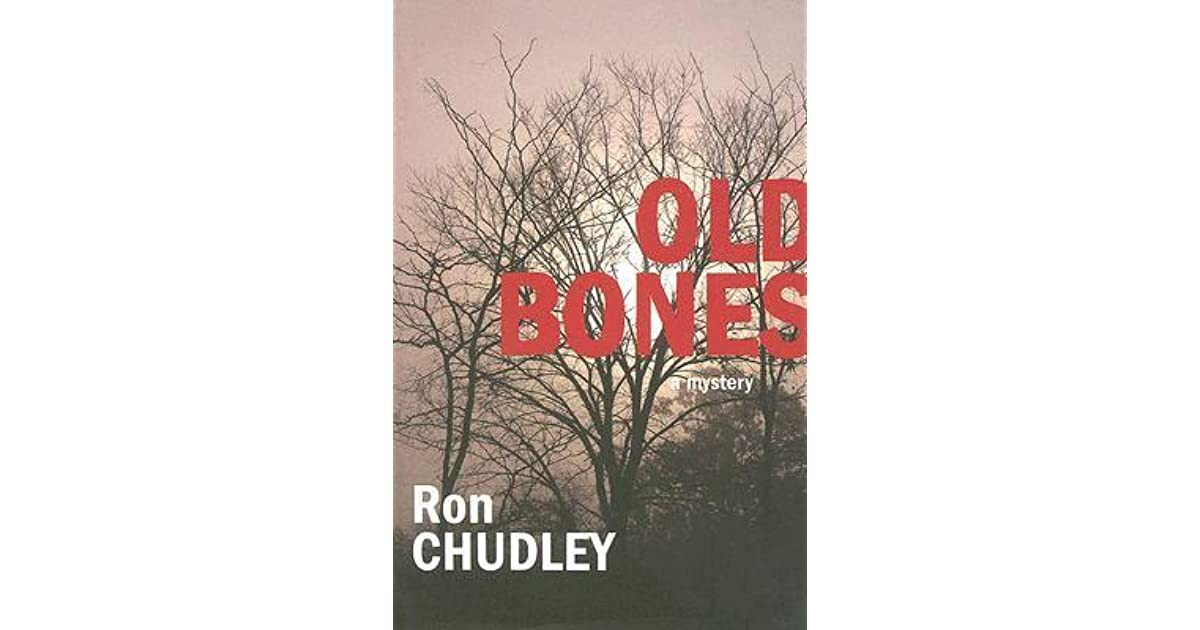 Old Bones A Mystery By Ron Chudley