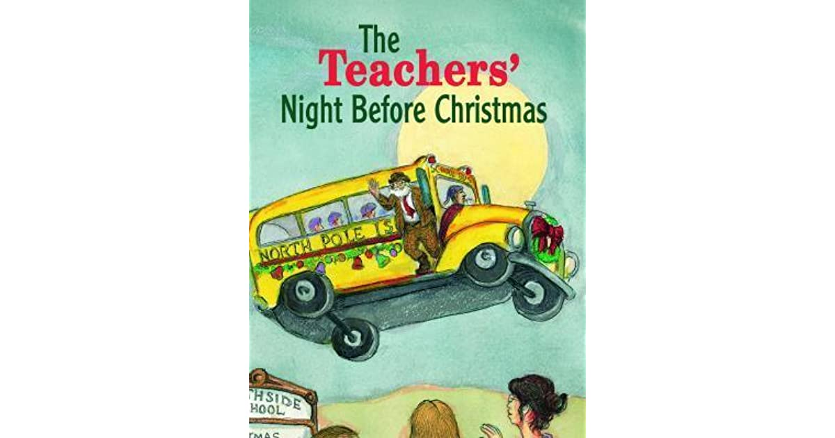 The Teachers Night Before Christmas By Steven L Layne