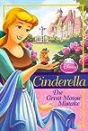 Cinderella The Great Mouse Mistake (Disney Princess)