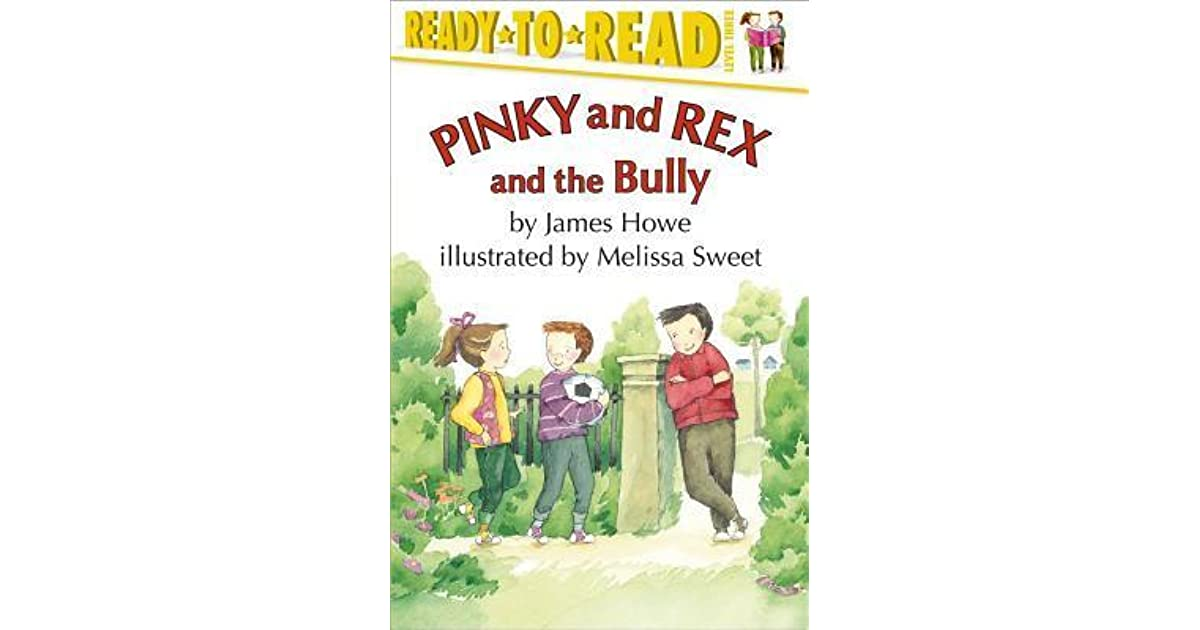 Pinky and Rex and the Bully (Pinky and Rex, #8) by James Howe