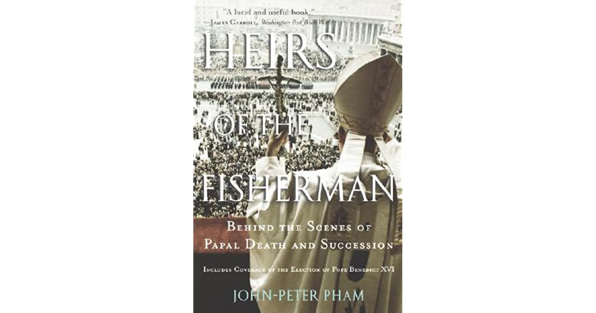 Heirs of the Fisherman: Behind the Scenes of Papal Death and Succession