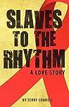 Slaves to the Rhythm: A Love Story