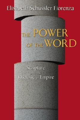 The Power of the Word: Scripture and the Rhetoric of Empire
