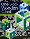 One-Block Wonders Cubed!-Print-On-Demand-Edition: Dramatic Designs, New Techniques, 10 Quilt Projects