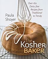 The Kosher Baker: Over 160 Dairy-Free Recipes from Traditional to Trendy