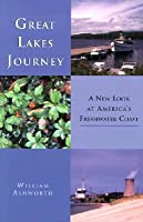 Great Lakes Journey: A New Look at America's Freshwater Coast