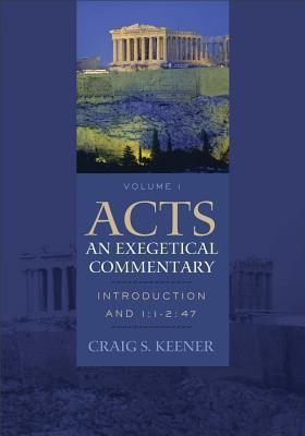 Acts An Exegetical Commentary Introduction and 1 1-2 47