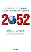 2052 – Der neue Bericht an den Club of Rome. Eine globale Prognose für die nächsten 40 Jahre