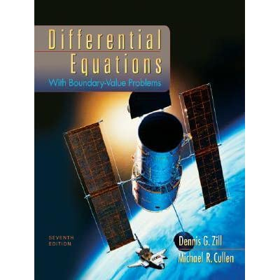 Differential Equations With Boundary Value Problems By Dennis G Zill