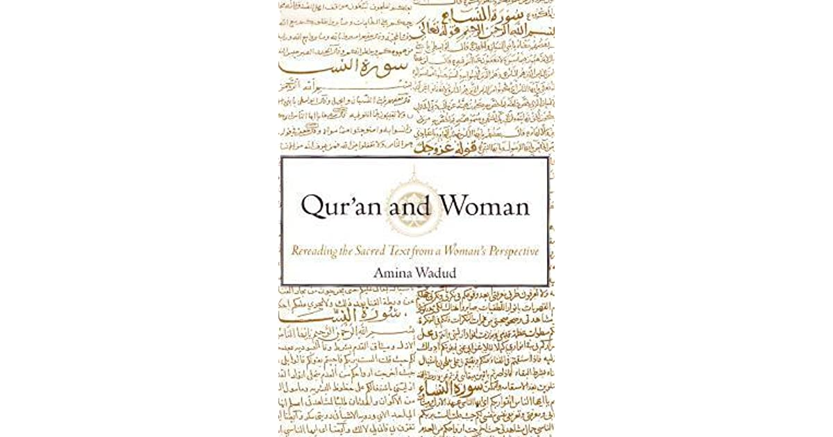 Qur'an and Woman: Rereading the Sacred Text from a Woman's