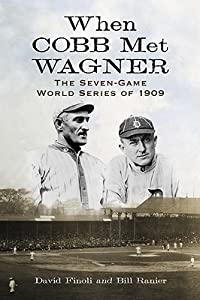 When Cobb Met Wagner: The Seven-Game World Series of 1909