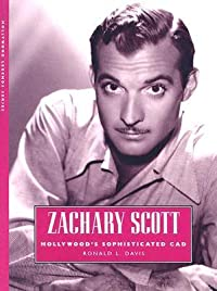 Zachary Scott: Hollywood's Sophisticated CAD