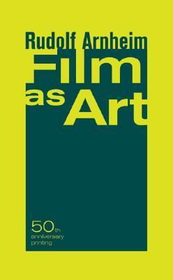 Film As Art By Rudolf Arnheim