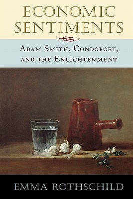 Economic Sentiments: Adam Smith, Condorcet, and the Enlightenment