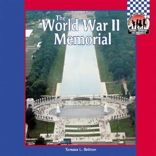 The World War II Memorial (Symbols, Landmarks, And Monuments)