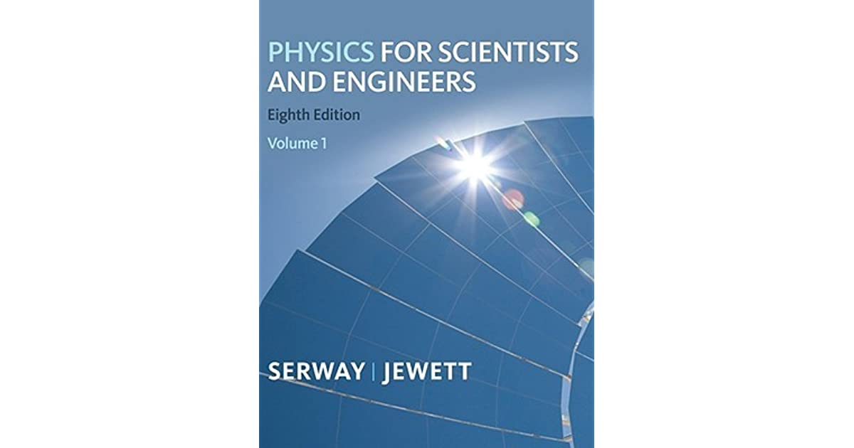 Physics For Scientists And Engineers 8th Edition Solution ...