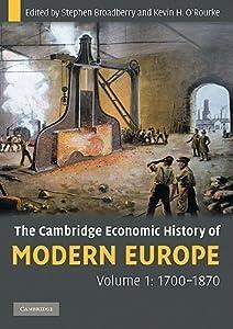 The Cambridge Economic History of Modern Europe, Volume 1: 1700-1870