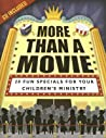 More Than a Movie: 20 Fun Specials for Your Children's Ministry [With CD]