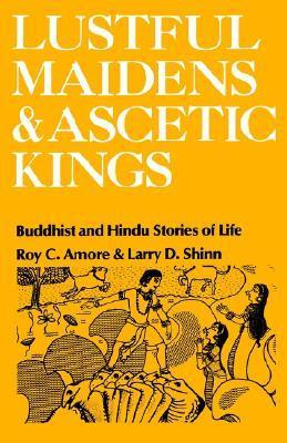 Lustful-Maidens-and-Ascetic-Kings-Buddhist-and-Hindu-Stories-of-Life