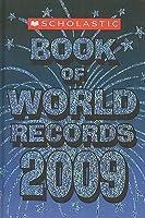 Scholastic Book of World Records 2009