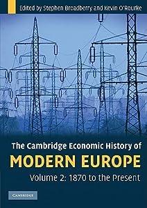 The Cambridge Economic History of Modern Europe - volume 2: 1870 to the present