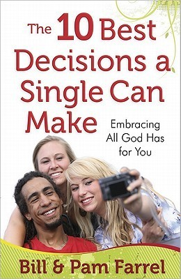 The 10 Best Decisions a Single - Bill Farrel