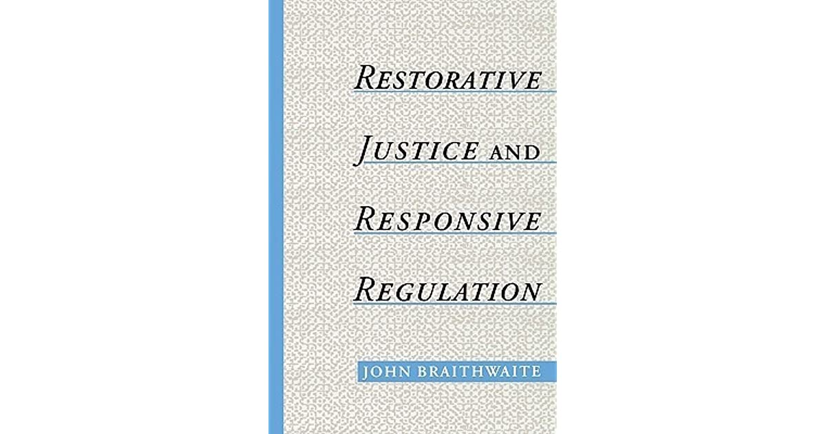 Restorative Justice & Responsive Regulation (Studies in Crime and Public Policy)