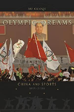 !!> Read ➹ Olympic Dreams: China and Sports, 1895-2008 ➼ Author Guoqi Xu – Submitalink.info