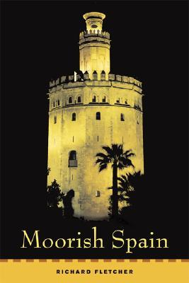 Moorish Spain by Richard Fletcher