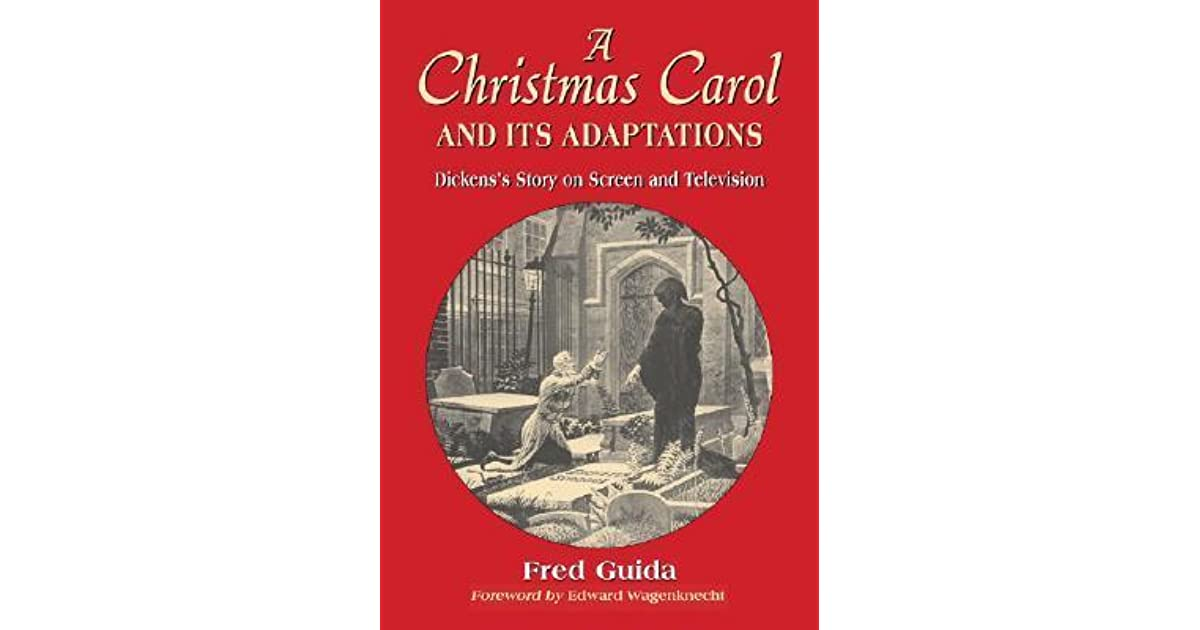 A Christmas Carol and Its Adaptations: A Critical Examination of Dickens's Story and Its ...
