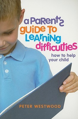 A Parent s Guide to Learning Difficulties