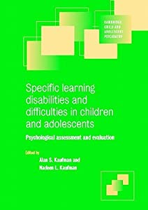 Specific Learning Disabilities and Difficulties in Children and Adolescents: Psychological Assessment and Evaluation