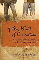 A New Kind of Christian: A Tale of Two Friends on a Spiritual Journey