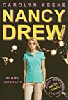 Model Suspect (Nancy Drew: Girl Detective, #38; Model Mystery Trilogy, #3)