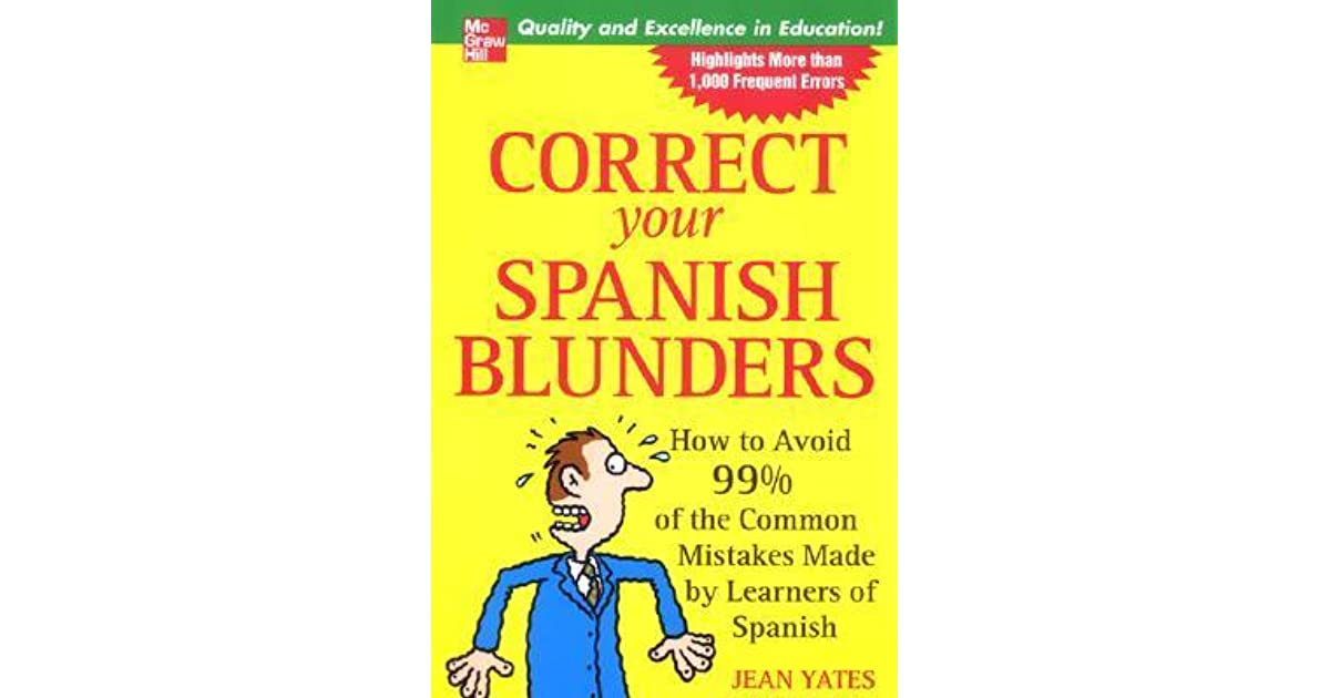 Correct Your Spanish Blunders How To Avoid 99 Of The