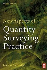 New Aspects of Quantity Surveying Practice: A Text for All Construction Professionals