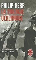 La Trilogie berlinoise : L'Eté de cristal ; La Pâle figure ; Un requiem allemand
