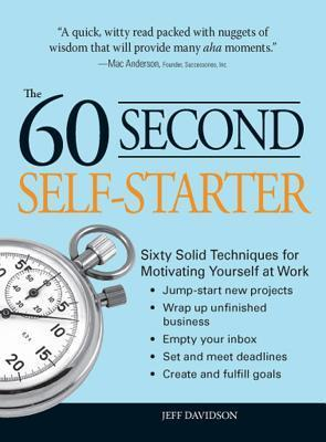 60-Second-Self-Starter-Sixty-Solid-Techniques-to-get-motivated-get-organized-and-get-going-in-the-workplace