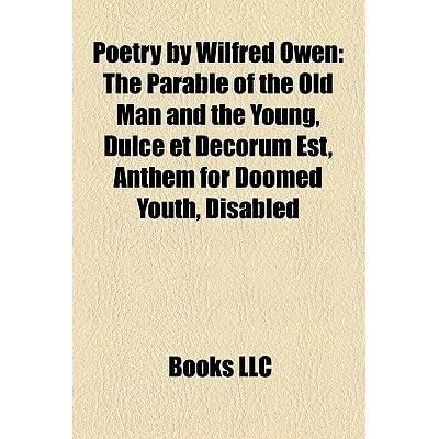 a review of the poems dulce et decorum es and disabled